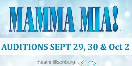 Mamma Mia! auditions - Theatre Tillsonburg tickets