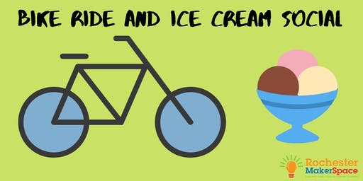 Rochester Makerspace Bike Ride and Ice Cream Social