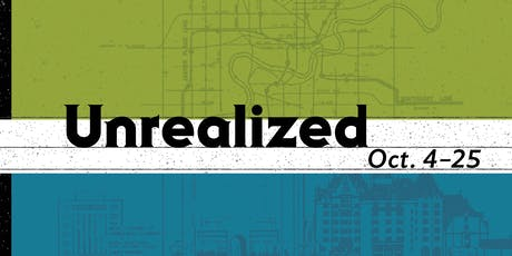 Unrealized: Edmonton's Unbuilt Heritage (Opening Reception) tickets