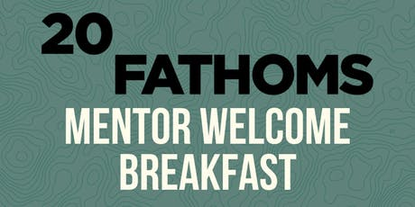 20Fathoms Mentor Welcome Breakfast - Members Only tickets
