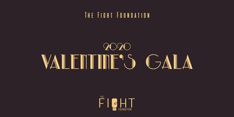 The 2020 Valentine's Gala - Benefitting The Fight Foundation tickets