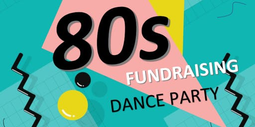 Totally 80s: Fundraising Dance Party
