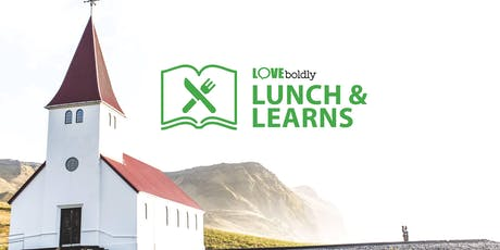 Lunch & Learn: Equipping Ministry Leaders to Love LGBTQ+ People Boldly tickets