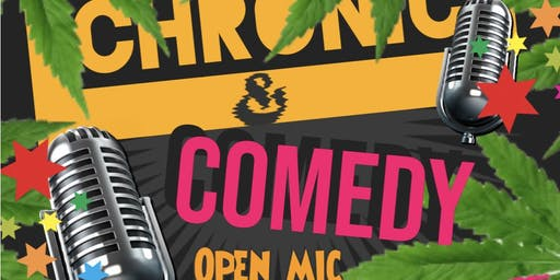 Chronic and Comedy Open Mic