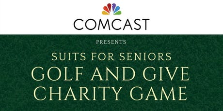 Comcast presents Suits For Seniors Golf and Give Charity Match tickets