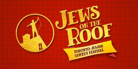 2019 Toronto Jewish Comedy Festival Presents: Jews on the Roof tickets