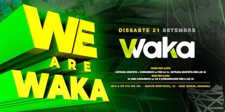 WE ARE WAKA - DISSABTE 21/09/2019 entradas