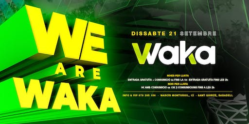 WE ARE WAKA - DISSABTE 21/09/2019