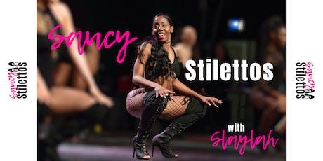 Saucy Stilettos with Slaylah tickets