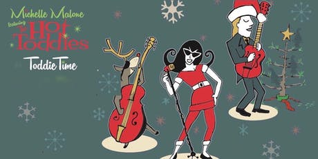 Toddie Time Holiday Party & CD Release w/ Michelle Malone & The Hot Toddies tickets