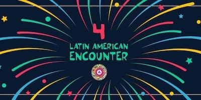 Latin American Encounter IV
