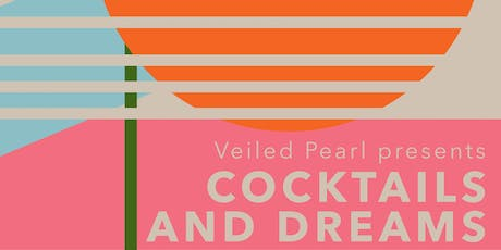 The Veiled Pearl presents Cocktails and Dreams tickets