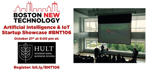 Boston New Technology Artificial Intelligence & IoT Startup Showcase #BNT106