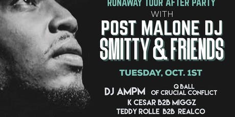 Runaway Tour After Party with Post Malone DJ Smitty & Friends tickets