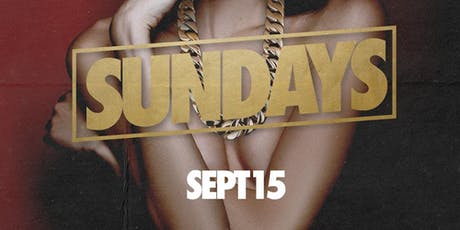 """SUNDAYS"" | Join Us Sunday September 15th Inside JULIET Nightclub tickets"