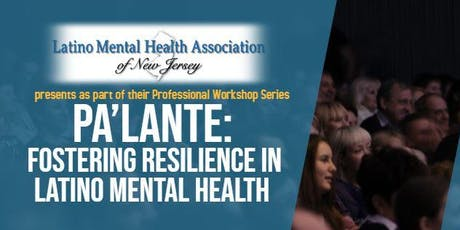 Pa'Lante: Fostering Resilience in Latino Mental Health tickets