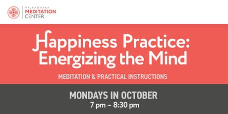 Happiness Practice: Energizing the Mind tickets