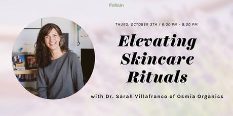 Elevating Skincare Rituals with Dr. Sarah Villafranco from Osmia Organics tickets