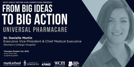 Dr. Danielle Martin - From Big Ideas to Big Action: Universal Pharmacare tickets