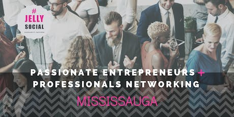 Jelly Social Mississauga ⚑ Entrepreneur + Intrapreneur Networking tickets