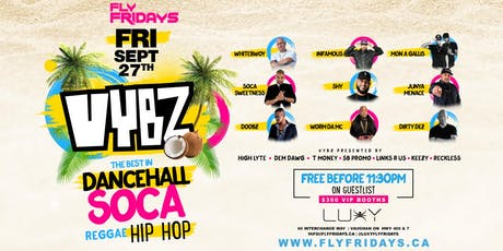 FLY FRIDAYS - VYBZ | FRIDAY SEPTEMBER 27 INSIDE LUXY NIGHTCLUB tickets
