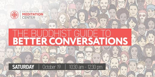 The Buddhist Guide to Better Conversations