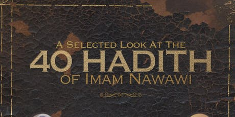 Deeds Are By Intention: Selected Look at Al-Nawawi's 40 Hadith tickets