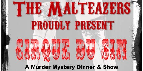 The Malteazers Present: CIRQUE DU SIN (A Killer Cabaret Production) tickets