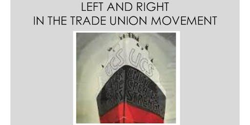 Labour Movement & Class Politics: Left & Right in the Trade Union Movement