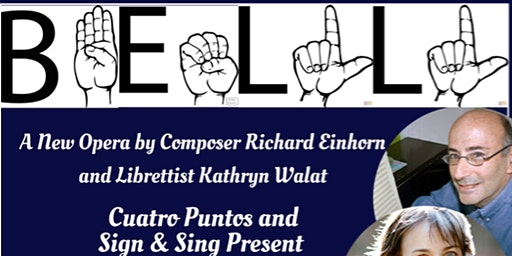 Bell: A New Opera in English & American Sign Language (Hartford)