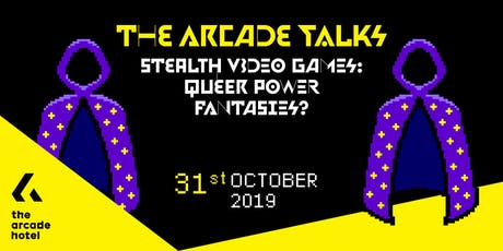 The Arcade Talks : Stealth Video Games. tickets