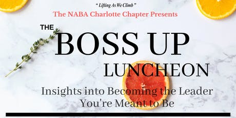 Boss Up Luncheon: Insights into Becoming the Leader You're Meant to Be tickets