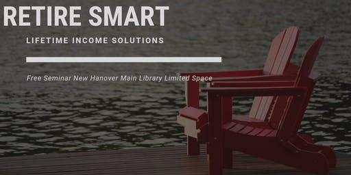 Retire Smart Seminar: Guaranteed Lifetime Income & Managing Market Risk