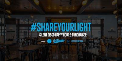 #SHAREYOURLIGHT SILENT DISCO HAPPY HOUR