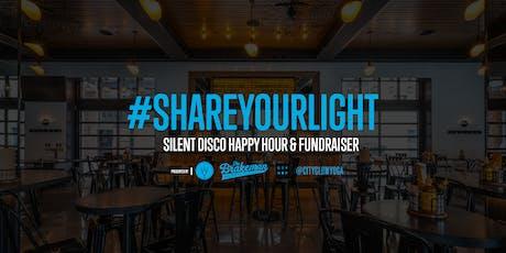 #SHAREYOURLIGHT SILENT DISCO HAPPY HOUR tickets