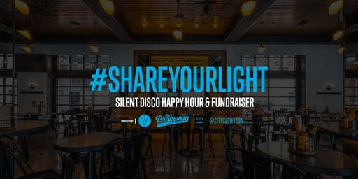 #SHAREYOURLIGHT SILENT DISCO HAPPY HOUR
