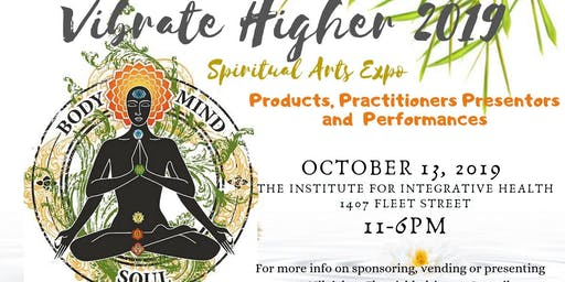 Vibrate Higher - Spiritual Arts Expo 2019