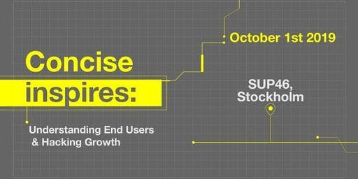 Concise inspires: Understand End Users and Hack Growth