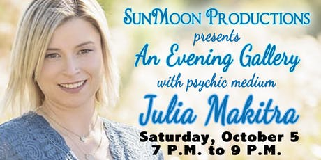Exclusive Gallery with Psychic Medium Julia Makitra tickets