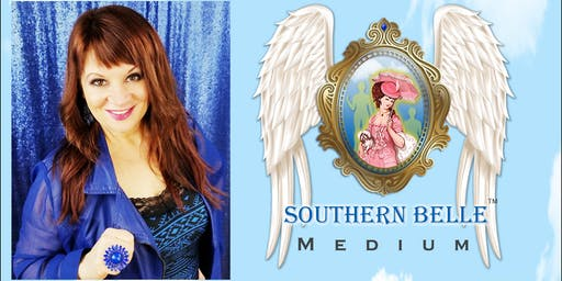 "Southern Belle Medium Presents: ""Messages from Heaven"""