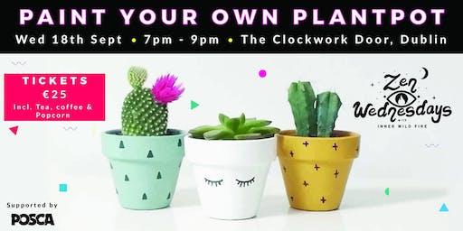 Paint Your Own Plant Pot - Zen Wednesdays