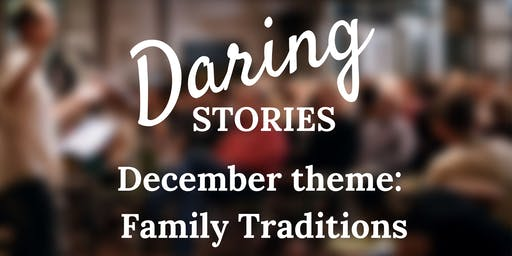 Daring Stories: Family Traditions