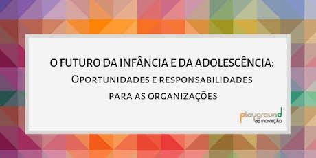 O futuro da infância e da adolescência: oportunidades e responsabilidades para as organizações ingressos