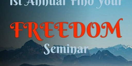 First Annual Find Your Freedom Seminar