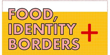 Food, Borders & Identity tickets