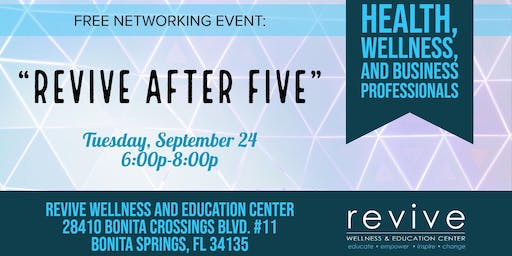 """Revive After Five"" Free Networking Event"