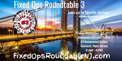 Ted Ings presents: Fixed Ops Roundtable 3 in Teaneck, New Jersey!