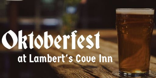 Second Annual Oktoberfest at Lambert's Cove Inn