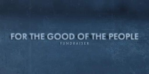 For The Good of The People - Fundraiser Night