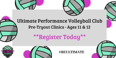 Ultimate Performance Volleyball Club Pre-Tryout Clinics tickets